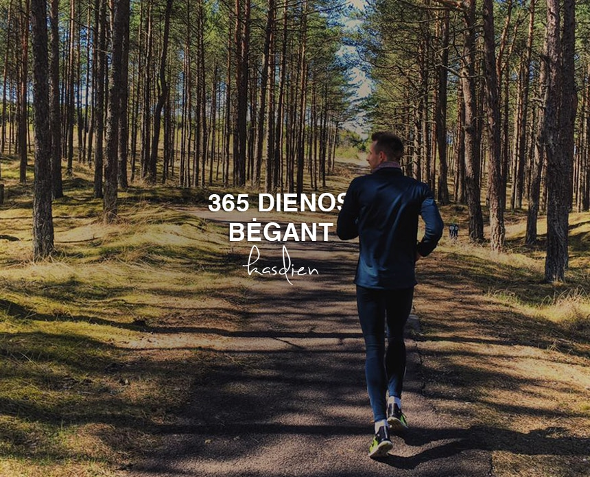 O Jei Bėgtum Kasdien? 365 Dienas Per 2017'uosius? Iššūkis?